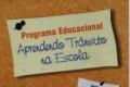 Projeto de transito aplicado a partir de 2008, em todas as escolas do município, juntamente com o PROERD